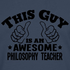 this guy is an awesome philosophy teache - Men's Premium Longsleeve Shirt