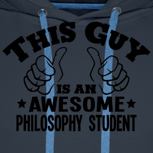 this guy is an awesome philosophy studen - Men's Premium Hoodie