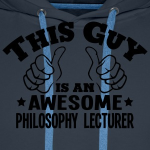 this guy is an awesome philosophy lectur - Men's Premium Hoodie