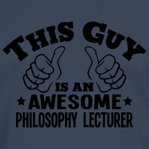 this guy is an awesome philosophy lectur - Men's Premium Longsleeve Shirt
