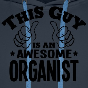 this guy is an awesome organist - Men's Premium Hoodie