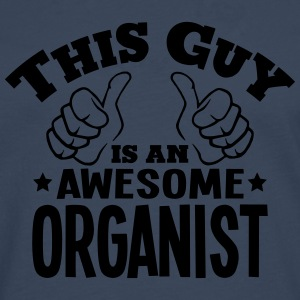 this guy is an awesome organist - Men's Premium Longsleeve Shirt