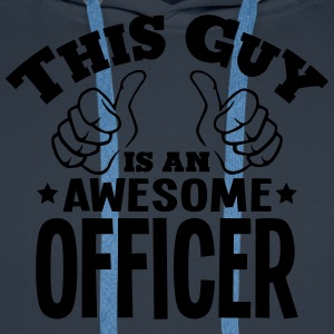 this guy is an awesome officer - Men's Premium Hoodie