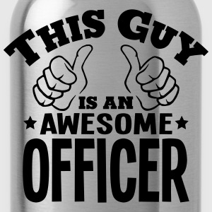 this guy is an awesome officer - Water Bottle