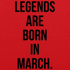 Legends are born in march T-shirts - Tas van stof