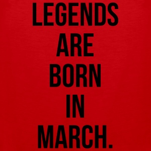 Legends are born in march T-shirts - Mannen Premium tank top