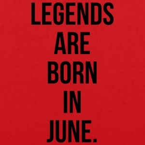 Legends are born in June T-shirts - Tas van stof