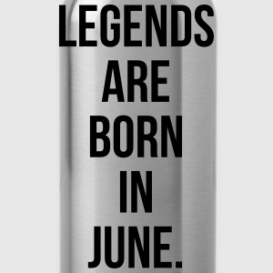 Legends are born in June T-Shirts - Water Bottle