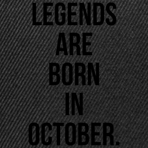 Legends are born in october Sweaters - Snapback cap