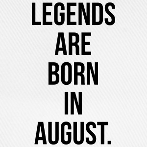 Legends are born in august T-shirts - Baseballcap