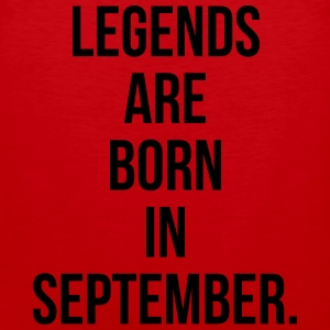 Legends are born in september T-shirts - Mannen Premium tank top