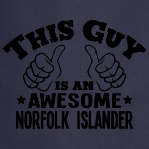 this guy is an awesome norfolk islander - Cooking Apron