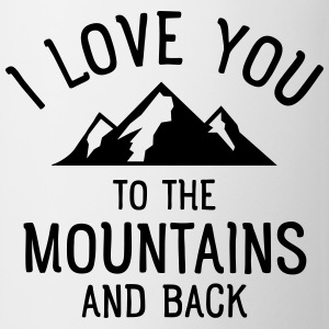 I Love You To The Mountains And Back Camisetas - Taza