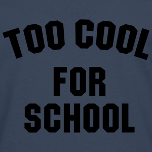 Too cool for school T-shirts - Mannen Premium shirt met lange mouwen
