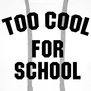 Too cool for school T-shirts - Mannen Premium hoodie
