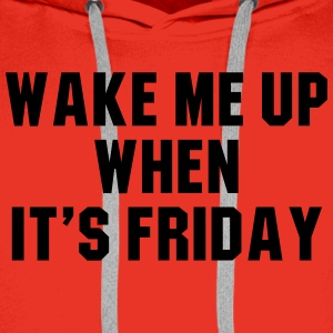 Wake me up when it's friday T-Shirts - Men's Premium Hoodie