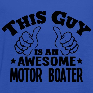 this guy is an awesome motor boater - Women's Tank Top by Bella