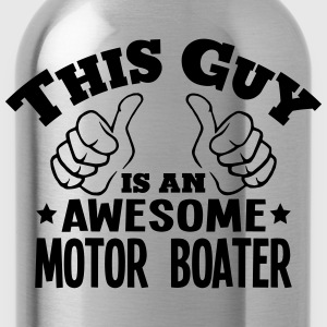 this guy is an awesome motor boater - Water Bottle