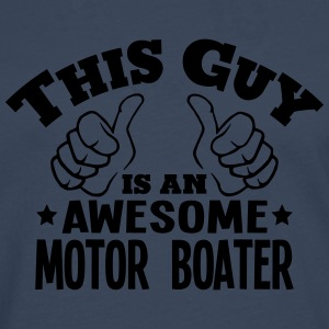 this guy is an awesome motor boater - Men's Premium Longsleeve Shirt