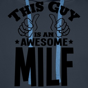 this guy is an awesome milf - Men's Premium Hoodie