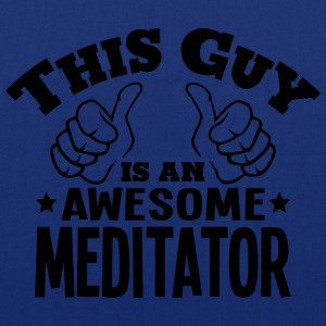 this guy is an awesome meditator - Tote Bag