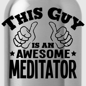 this guy is an awesome meditator - Water Bottle