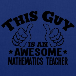 this guy is an awesome mathematics teach - Tote Bag