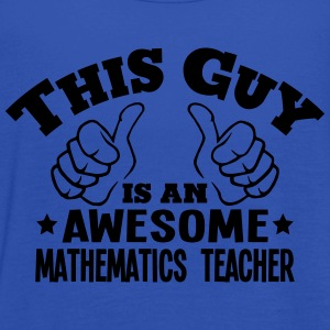 this guy is an awesome mathematics teach - Women's Tank Top by Bella