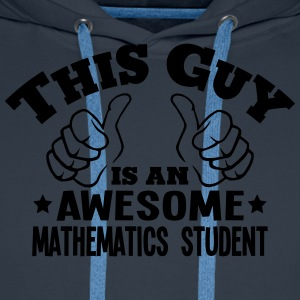 this guy is an awesome mathematics stude - Men's Premium Hoodie