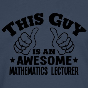 this guy is an awesome mathematics lectu - Men's Premium Longsleeve Shirt