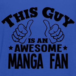 this guy is an awesome manga fan - Women's Tank Top by Bella