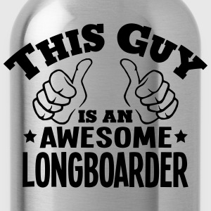 this guy is an awesome longboarder - Water Bottle