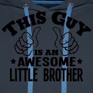 this guy is an awesome little brother - Men's Premium Hoodie