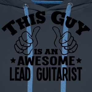 this guy is an awesome lead guitarist - Men's Premium Hoodie