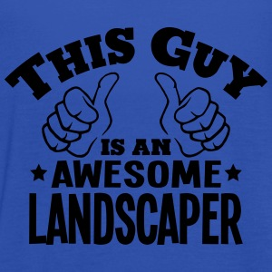 this guy is an awesome landscaper - Women's Tank Top by Bella