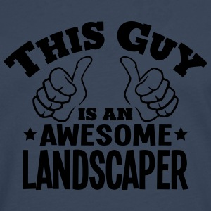 this guy is an awesome landscaper - Men's Premium Longsleeve Shirt