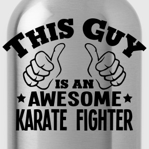 this guy is an awesome karate fighter - Water Bottle