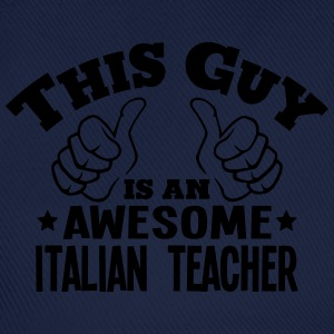 this guy is an awesome italian teacher - Baseball Cap