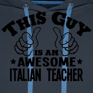this guy is an awesome italian teacher - Men's Premium Hoodie