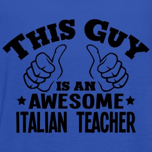 this guy is an awesome italian teacher - Women's Tank Top by Bella