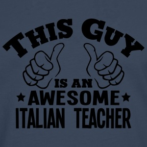 this guy is an awesome italian teacher - Men's Premium Longsleeve Shirt