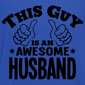 this guy is an awesome husband - Women's Tank Top by Bella