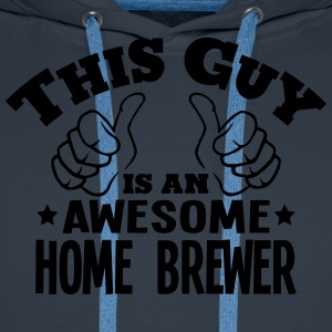 this guy is an awesome home brewer - Men's Premium Hoodie