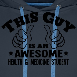this guy is an awesome health  medicine  - Men's Premium Hoodie