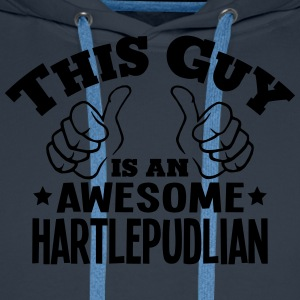 this guy is an awesome hartlepudlian - Men's Premium Hoodie