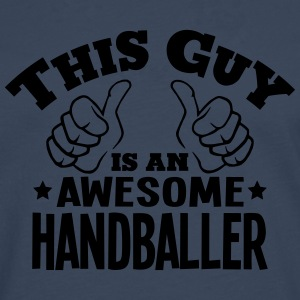 this guy is an awesome handballer - Men's Premium Longsleeve Shirt