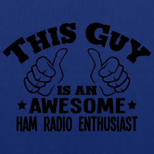 this guy is an awesome ham radio enthusi - Tote Bag