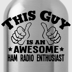 this guy is an awesome ham radio enthusi - Water Bottle