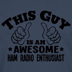 this guy is an awesome ham radio enthusi - Men's Premium Longsleeve Shirt