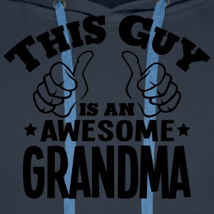 this guy is an awesome grandma - Men's Premium Hoodie